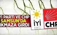 İYİ Parti ve CHP Samsun'da Çıkmaza Girdi