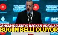 Samsun Belediye Başkan Adayları Bu Gece Belli Oluyor!