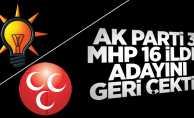 AK Parti 3 MHP 16 ilde adayını geri çekti!