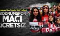 Bodrumspor maçı kadınlara ücretsiz