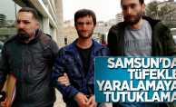 Samsun'da tüfekle yaralamaya tutuklama