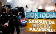 Şok iddia! Samsun'da 1500 kişi dolandırıldı