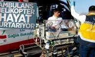 Ambulans helikopter hayat kurtarıyor