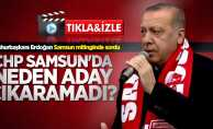 Erdoğan sordu: CHP Samsun'da neden aday çıkaramadı?