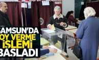 Samsun'da oy verme işlemi başladı