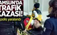 Samsun'da trafik kazası! 2 polis yaralandı