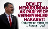 Devlet memurundan AK Parti'ye oy vermeyenlere hakaret!