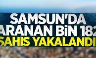 Samsun'da aranan bin 182 şahıs yakalandı
