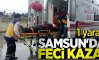 Samsun'da feci kaza! 1 yaralı