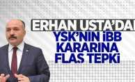 Erhan Usta'dan YSK'nın İBB kararına flaş tepki