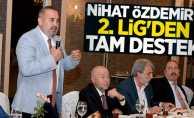 Nihat Özdemir'e 2. Lig'den tam destek