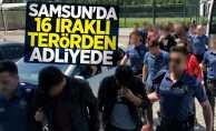 Samsun'da 16 Iraklı terörden adliyede