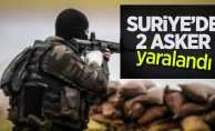 Suriye'de 2 asker yaralandı
