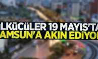 Ülkücüler 19 Mayıs'ta Samsun'a akın ediyor