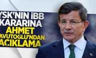 YSK'nın İBB kararına Ahmet Davutoğlu'ndan açıklama