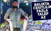 Balıkta çeşitlilik var talep az