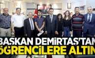 Başkan Demirtaş'tan öğrencilere altın