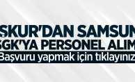 İŞKUR'dan Samsun SGK'ya personel alımı