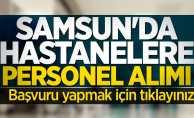 Samsun'da hastanelere personel alımı