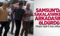 Samsun'da şakalaşırken arkadaşını öldürmüştü! 6 kişi adliyede