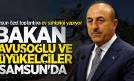 Bakan Çavuşoğlu ve Büyükelçiler Samsun'da