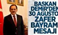 Başkan Mustafa Demir'den 30 Ağustos Zafer Bayramı mesajı