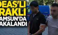 DEAŞ'lı ıraklı Samsun'da yakalandı
