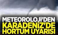 Meteoroloji'den Karadeniz'de hortum uyarısı