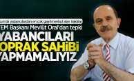 Mevlüt Oral'dan tepki! Samsun'da yabancıları toprak sahibi yapmamalıyız