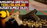 Samsun'da üretilen yerli silahlar vazgeçilmez oldu