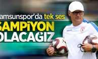 Samsunspor'da tek ses: Şampiyon olacağız
