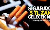Sigaraya 5 TL zam gelecek mi? İddialara ilk açıklama yapıldı