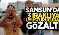 Samsun'da 3 Iraklıya uyuşturucudan gözaltı