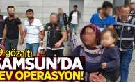 Samsun'da dev operasyon! 39 gözaltı