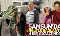 Samsun'da örgütle bağlantılı 4 kişi gözaltında