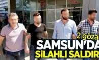 Samsun'da silahlı saldırı! 2 gözaltı