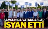 Samsun'da vatandaşlar isyan etti