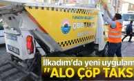 """İlkadım'da yeni uygulama: """"ALO ÇÖP TAKSİ"""""""