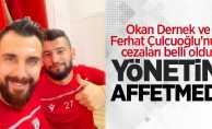 Okan Dernek ve Ferhat Çulcuoğlu'nun cezaları belli oldu