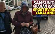 Samsun'da aranan kadın örgüt evinde yakalandı