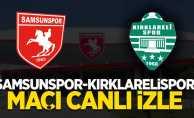 Yılport Samsunspor-Kırklarelispor maçı canlı izle