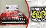 Minibüste 3 bin 196 paket kaçak sigara ve 78 şişe içki yakalandı!