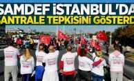 SAMDEF İstanbul'da santrale tepkisini gösterdi