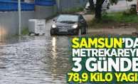 Samsun'a metrekareye 3 günde 78,9 kilo yağış!