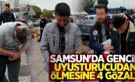 Samsun'da gencin uyuşturucudan ölmesine 4 gözaltı