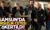 Samsun'da hırsızlık çetesi çökertildi! 11 gözaltı