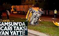 Samsun'da taksi yan yattı! 1 yaralı