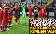 Samsunspor-Çorumspor maçı kadrosunda kimler var?