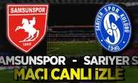 Samsunspor - Sarıyer maçını canlı izle