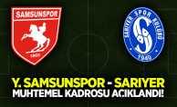 Y.Samsunspor'un Sarıyer  muhtemel kadrosu açıklandı!